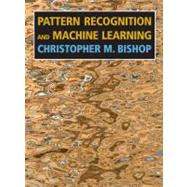 Pattern Recognition And Machine Learning by Bishop, Christopher M., 9780387310732