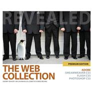 The Web Collection Revealed Premium Edition Adobe Dreamweaver CS5, Flash CS5 and Photoshop CS5