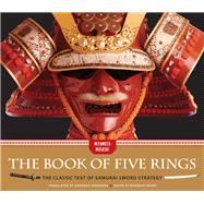 The Book of Five Rings The Classic Text of Samurai Sword Strategy by Musashi, Miyamoto; Yoshiharu, Ashikaga; Brant, Rosemary, 9781454910732