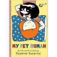 My Pet Human by Surovec, Yasmine, 9781626720732