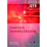 Creativity in Secondary Education by Jonathan Savage, 9781844450732