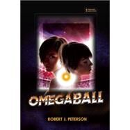 Omegaball by Peterson, Robert J., 9781942600732