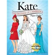 KATE: The Duchess of Cambridge Paper Dolls by Miller, Eileen Rudisill, 9780486780733