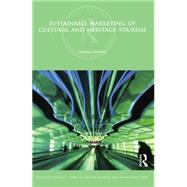 Sustainable Marketing of Cultural and Heritage Tourism by Chhabra,Deepak, 9781138880733