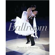 Ballroom Dance and Glamour by Marion, Jonathan S., 9781472580733