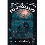 The Gravedigger's Son by Moody, Patrick; Carter, Graham, 9781510710733