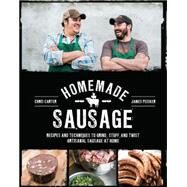 Homemade Sausage by Carter, Chris; Peisker, James, 9781631590733
