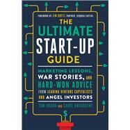 The Ultimate Start-Up Guide by Hogan, Tom; Broadbent, Carol, 9781632650733