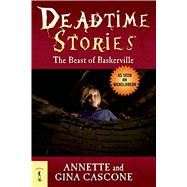Deadtime Stories: The Beast of Baskerville by Cascone, Annette; Cascone, Gina, 9780765330734