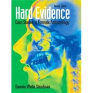 Hard Evidence: Case Studies in Forensic Anthropology by Steadman; Dawnie Wolfe, 9780136050735