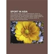 Sport in Asi : List of Asian Stadiums by Capacity, List of Asian Records in Athletics, Athletics at the 2003 Afro-Asian Games by , 9781157670735