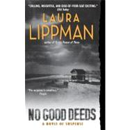 No Good Deeds by Lippman Laura, 9780060570736