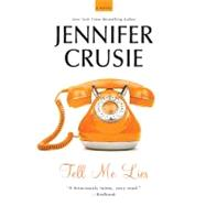 Tell Me Lies by Crusie, Jennifer, 9780312640736