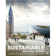 Sustainable Building Design: Learning from nineteenth-century innovations by Lerum; Vidar, 9780415840736