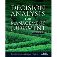 Decision Analysis for Management Judgement by Goodwin, Paul; Wright, George, 9781118740736