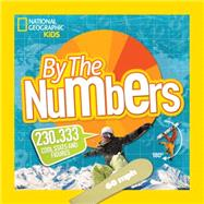 By the Numbers by NATIONAL GEOGRAPHIC KIDS, 9781426320736