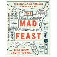 The Mad Feast by Frank, Matthew Gavin, 9781631490736