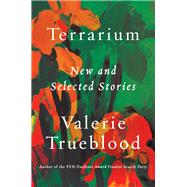 Terrarium by Trueblood, Valerie, 9781640090736