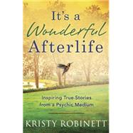 It's a Wonderful Afterlife by Robinett, Kristy, 9780738740737