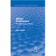 Routledge Revivals: William Shakespeare: The Anatomy of an Enigma (1990) by Razzell,Peter, 9781138220737
