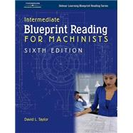 Intermediate Blueprint Reading For Machinists by Taylor, David L., 9781401870737