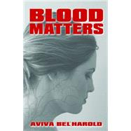 Blood Matters by Bel'harold, Aviva, 9781770530737