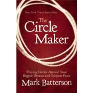 The Circle Maker by Batterson, Mark, 9780310330738