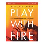 Play With Fire by Olthoff, Bianca Juarez, 9780310880738