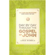 Day by Day Through the Gospel of John by Wubbels, Lance, 9780764230738