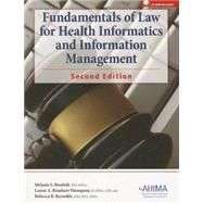 Fundamentals of Law for Health Informatics and Information Management, Revised 2/E by Melanie S. Brodnik; Laurie A. Rinehart-Thompson; Rebecca B. Reynolds, 9781584260738
