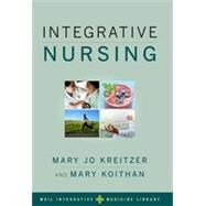 Integrative Nursing by Kreitzer, Mary Jo; Koithan, Mary, 9780199860739
