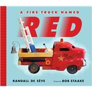 A Fire Truck Named Red by De Sève, Randall; Staake, Bob, 9780374300739