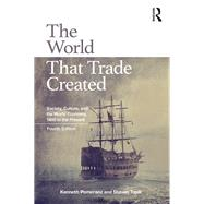 The World That Trade Created: Society, Culture and the World Economy, 1400 to the Present by Pomeranz; Kenneth, 9781138680739