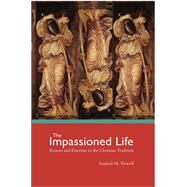 The Impassioned Life by Powell, Samuel M., 9781506410739