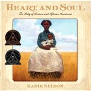 Heart and Soul : The Story of America and African Americans by Nelson, Kadir, 9780061730740