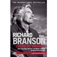 Losing My Virginity by Branson, Richard, 9780307720740