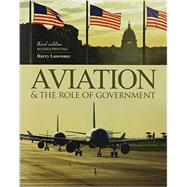 Aviation & the Role of Government by Lawrence, Harry, 9781465270740
