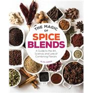 The Magic of Spice Blends by Green, Aliza, 9781631590740