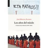 Los años del miedo / The Years of Fear by Fajardo, Jose Manuel, 9788415070740