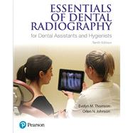 Essentials of Dental Radiography for Dental Assistants and Hygienists by Thomson, Evelyn; Johnson, Orlen, 9780134460741