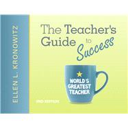 The Teacher's Guide to Success by Kronowitz, Ellen L., 9780137050741