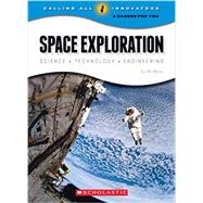Space Exploration: Science, Technology, Engineering by Mara, Wil, 9780531210741