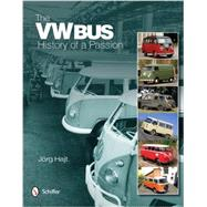 The Vw Bus: History of a Passion by Hajt, Jorg, 9780764340741
