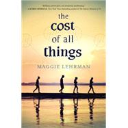 The Cost of All Things by Lehrman, Maggie, 9780062320742