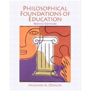 Philosophical Foundations of Education by Ozmon, Howard A., 9780132540742