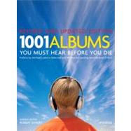 1001 Albums You Must Hear Before You Die by Dimery, Robert, 9780789320742