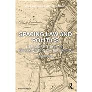 Spacing Law and Politics: The Constitution and Representation of the Juridical by Dahlberg; Leif, 9781138930742