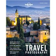 Lonely Planet's Guide to Travel Photography by L'Anson, Richard, 9781760340742