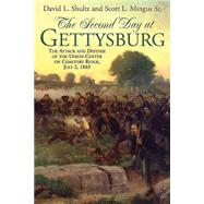 The Second Day at Gettysburg by Shultz, David L.; Mingus, Scott L., Sr., 9781611210743