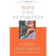 Rise the Euphrates: 20th Anniversary Edition by Edgarian, Carol, 9780985180744